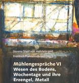 Verena Stael von Holstein, Mühlengespräche VI Wesen des Bodens