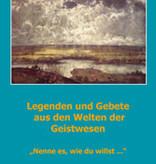 Verena Stael von Holstein, Friedrich Pfannenschmidt (Hg.), Legenden und Gebete aus den Welten der Geistwesen