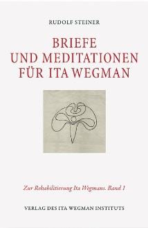 Rudolf Steiner, Briefe und Meditationen für Ita Wegman