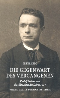 Peter Selg, Die Gegenwart des Vergangenen