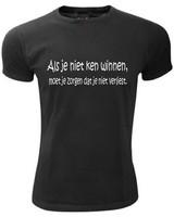 T-shirt/Sweater Als je niet ken winnen, moet je zorgen dat je verliest - Copy