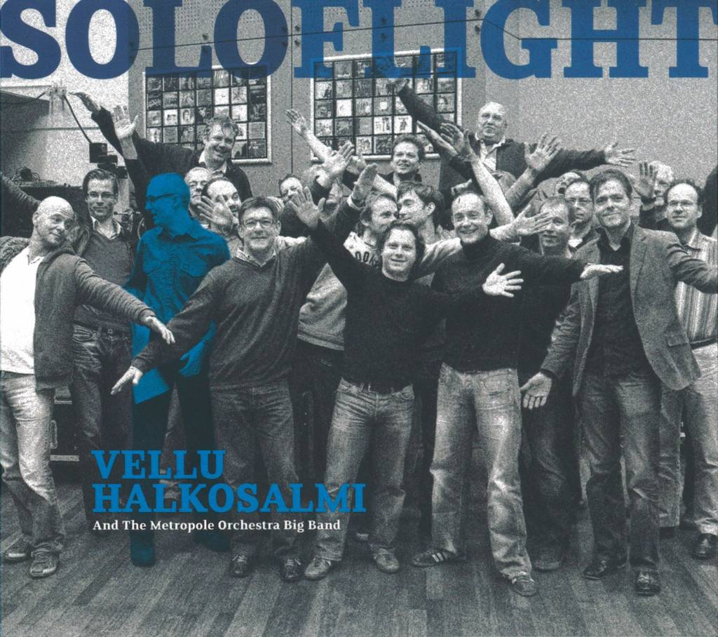 Vellu Halkosalmi and the Metropole Orchestra Bigband - Soloflight