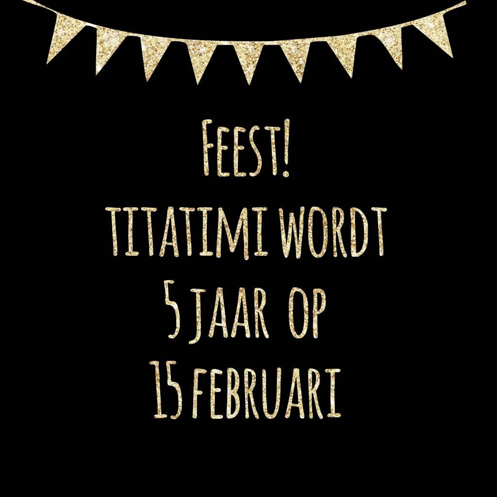Feest! titatimi wordt 5 jaar!