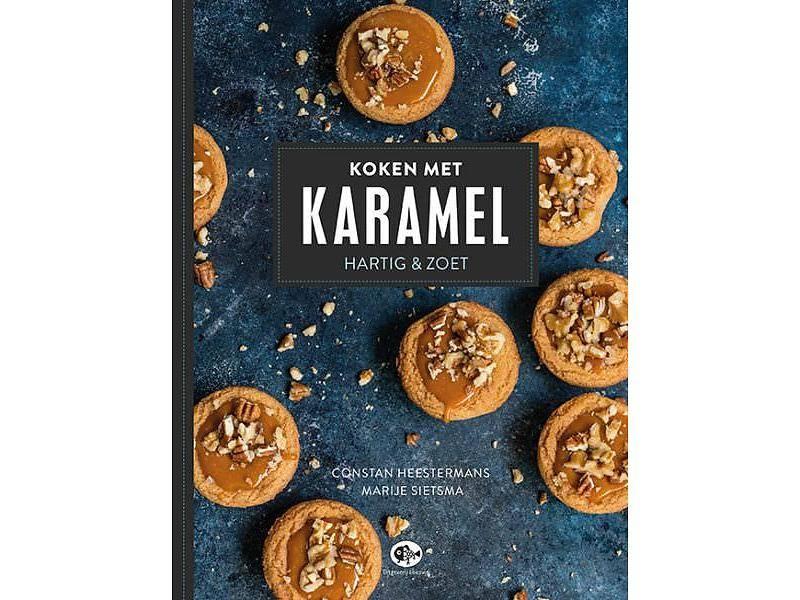 """""""Koken met Karamel"""" Het karamel kookboek"""
