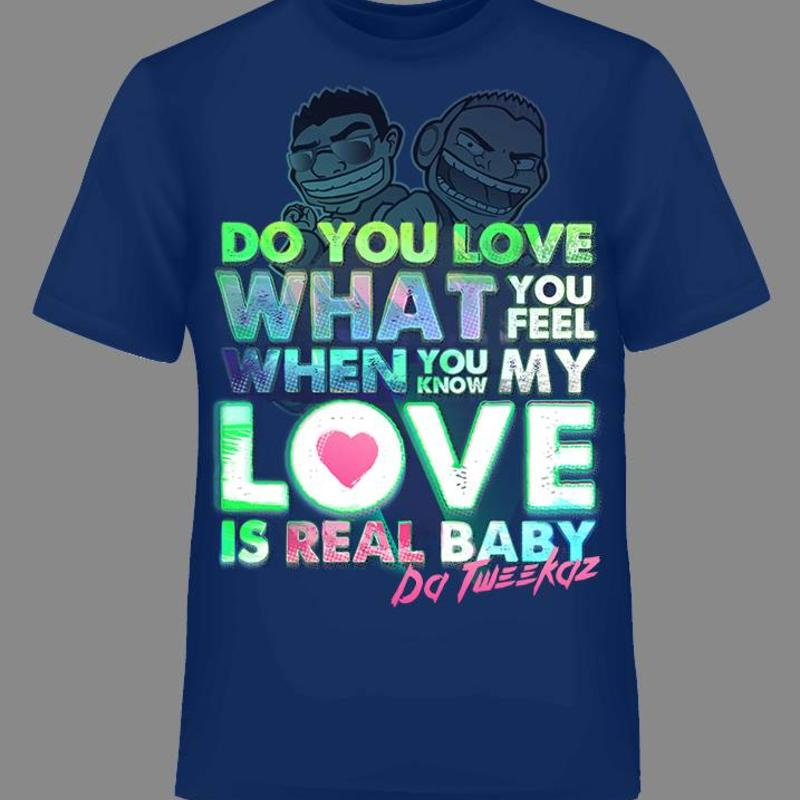 Da Tweekaz - Real Love Shirt
