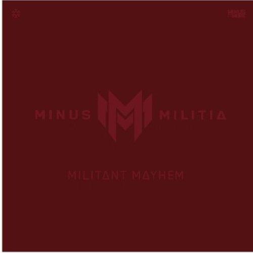 Minus Militia - Militant Mayhem Album