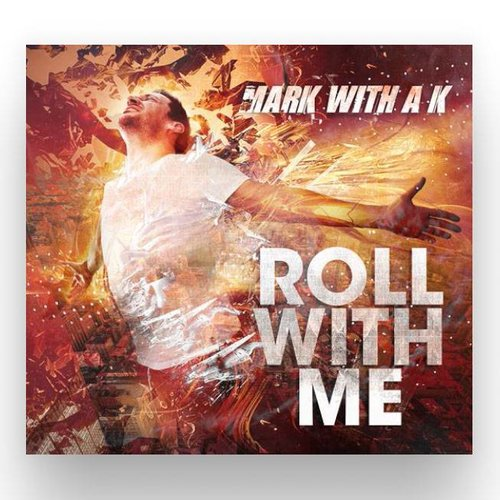 Mark with a K - Roll With Me