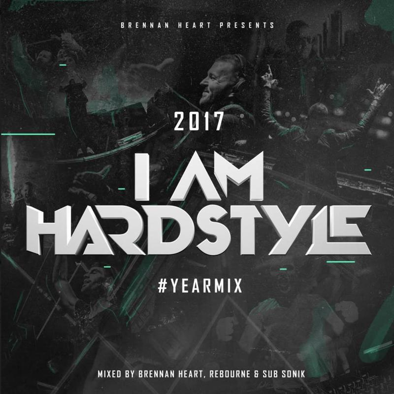 Brennan Heart - I Am Hardstyle 2017 Yearmix