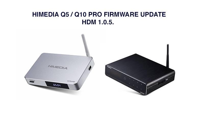Himedia Q5 Pro/ Q10 Pro Firmware update HMD-1.0.5.