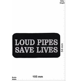 Sprüche, Claims Loud Pipes Saves Lives