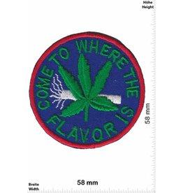 Marihuana, Marijuana Come to where the Flavor is  - Cannabis - Marihuana - Dope