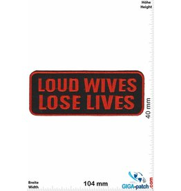 Sprüche, Claims Loud Wives - Lose Lives