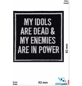 Sprüche, Claims My Idols are dead & my Enemies are in Power