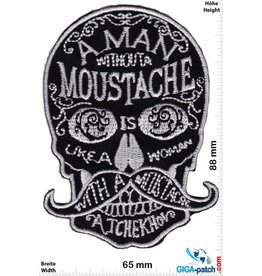 A man without a moustache is like a woman with a moustache - Anton Tchekhov