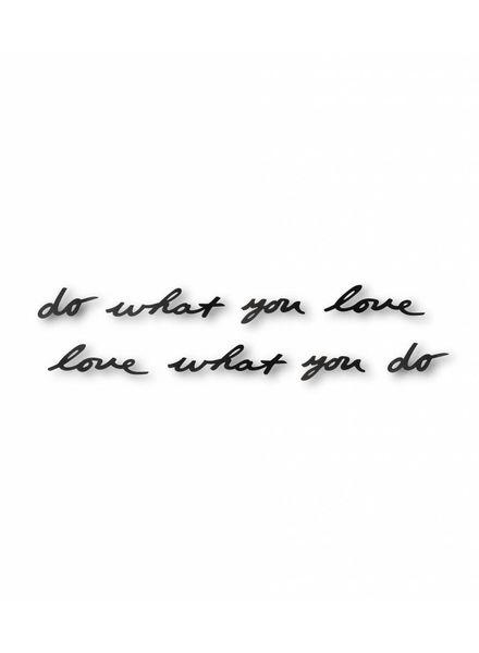 """Wanddeko Metallschrift """"do what you love"""""""