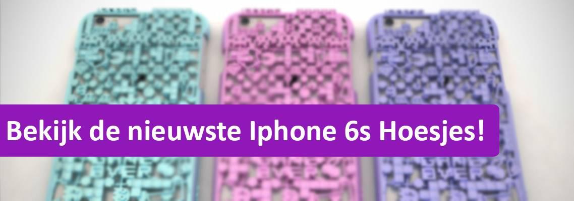 Bekijk de nieuwe Iphone 6s hoesjes