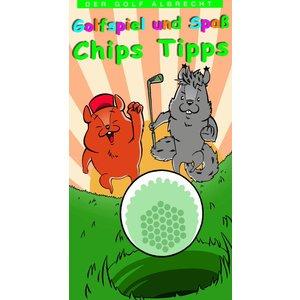 Fairwaykids4Golf Golfspiel & Spaß Chips Tipps: Der kleine Ratgeber rund ums Golfen mit Chip und Pitch