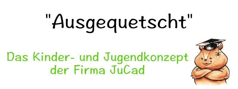 Ausgequetscht - mit Kira Jung von JuCad über das Kinder- und Jugendkonzept von JuCad