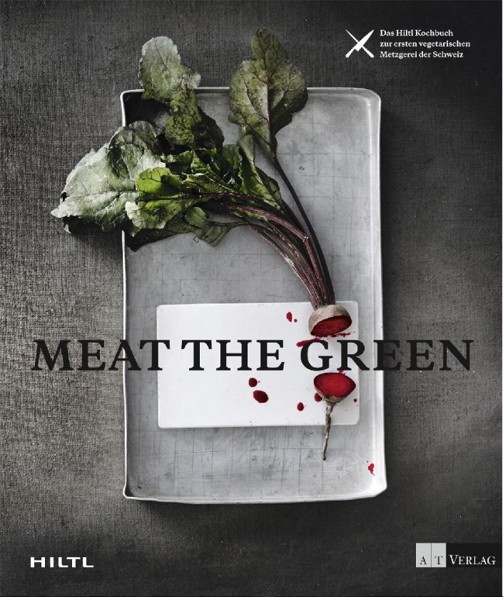MEAT THE GREEN - Das Hiltl Kochbuch