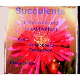 Succulents in the wild and in cultivation CD Frans Nolte Teil III