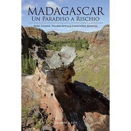 Madagascar A Paradise at Risk Marc Teissier, Therry Botta & Christophe Blanchy