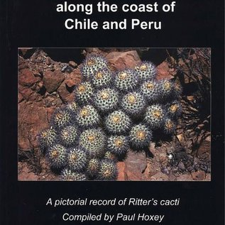 A Journey with Friedrich Ritter along the coast of Chile and Peru Compiled by Paul Hoxey Photos by Albert Buining