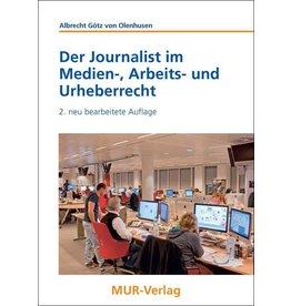 Der Journalist im Medien-, Arbeits- und Urheberrecht, 2. Auflage, von A. Götz von Olenhusen