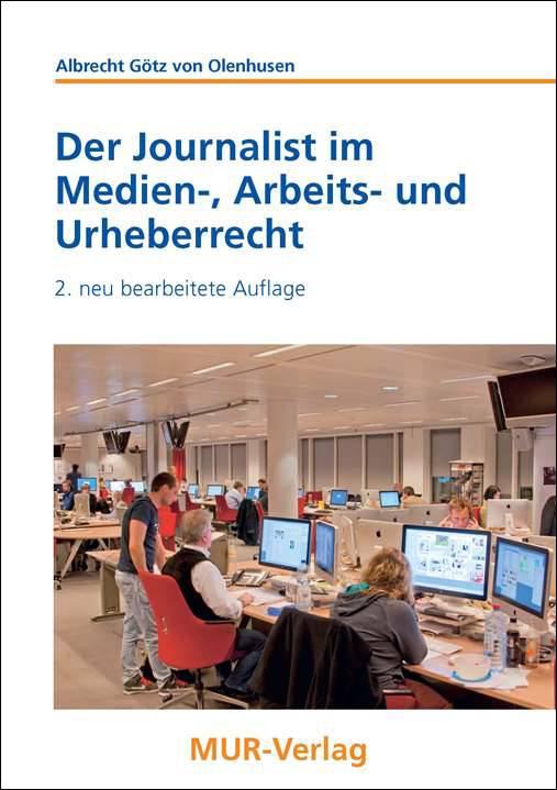 Der Journalist im Medien-, Arbeits- und Urheberrecht, 2. Auflage, von Albrecht Götz von Olenhusen