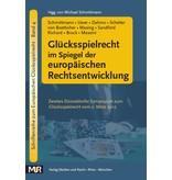 Glücksspielrecht im Spiegel der europäischen Rechtsentwicklung (Schmittmann/Uwer/Dahms/Schelter/von Boetticher/Masing/Sandford/Richard/Brock/Massini) - Zweites Düsseldorfer Symposium zum Glücksspielrecht vom 2. März 2012