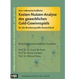 Eine volkswirtschaftliche Kosten-Nutzen-Analyse des gewerblichen Geld-Gewinnspiels für die Bundesrepublik Deutschland (von Franz W. Peren / Reiner Clement / Wiltrud Terlau)