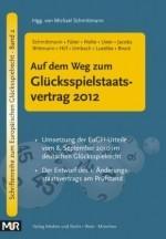 Auf dem Weg zum Glücksspielstaatsvertrag 2012 - Vorträge am Düsseldorfer Symposium zum Glücksspielrecht am 20.1.2011