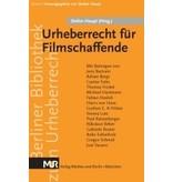 Urheberrecht für Filmschaffende - Einführung in die Urheber- und Vertragsfragen (Stefan Haupt, Hrsg.; mit Beiträgen von Jens Bartram, Adrian Bergt, Gunter Fette u.a.