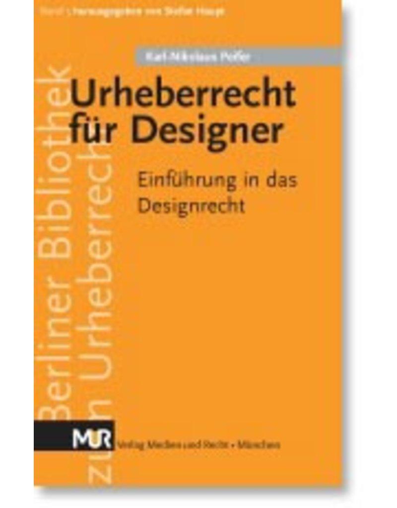Urheberrecht für Designer. Einführung in das Designrecht, von Prof. Dr. Karl-Nikolaus Peifer. ISBN: 978-3-939438-04-5