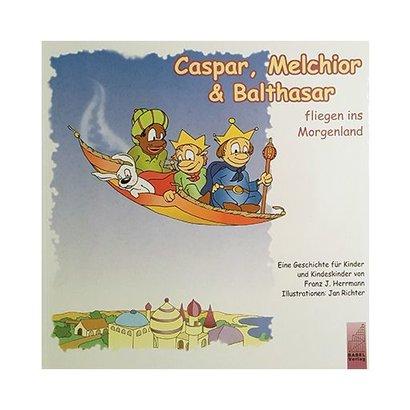 Caspar, Melchior & Balthasar Fliegen ins Morgenland