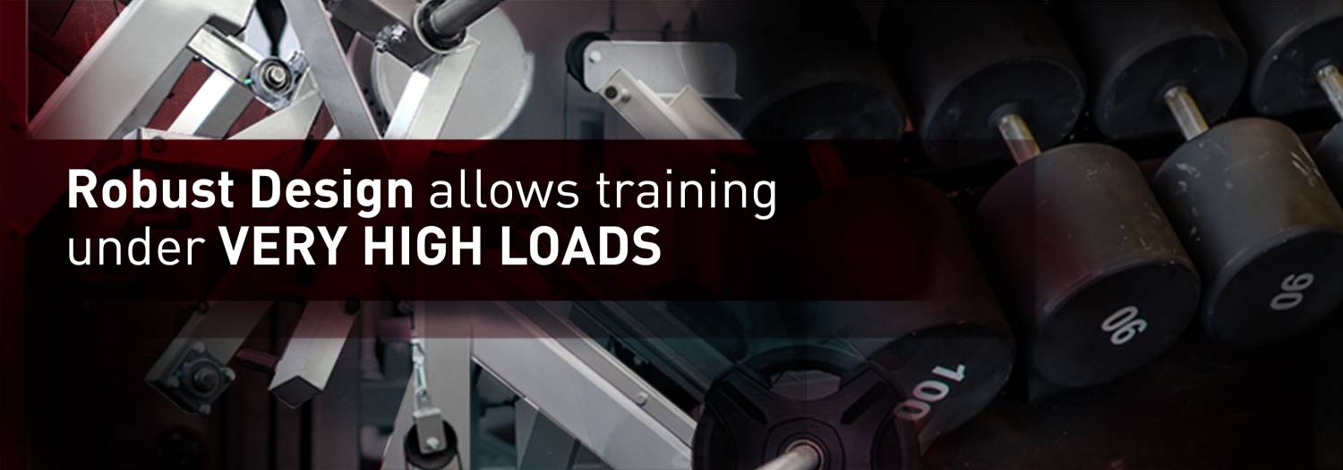 Robust Design allows training under VERY HIGH LOADS