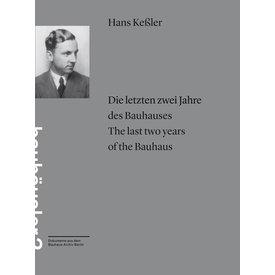 bauhaus-archiv hans keßler: die letzten zwei jahre des bauhauses / the last two years of the bauhaus