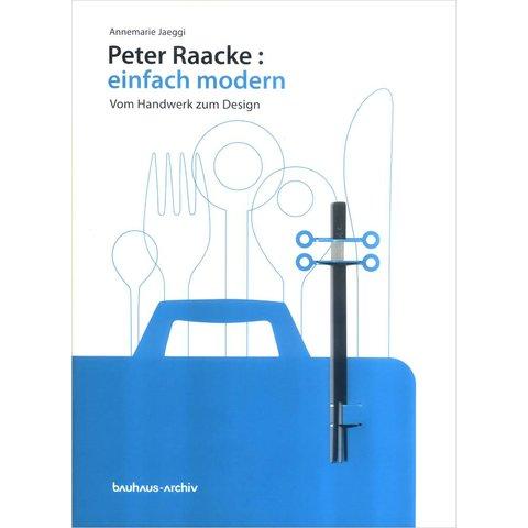 peter raacke: einfach modern. vom handwerk zum design