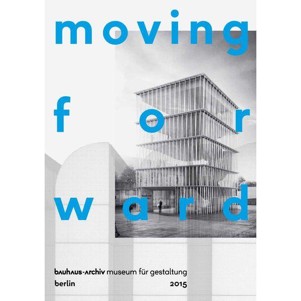 bauhaus-archiv moving forward. siegerentwurf und preisträger für das neue bauhaus-archiv / museum für gestaltung