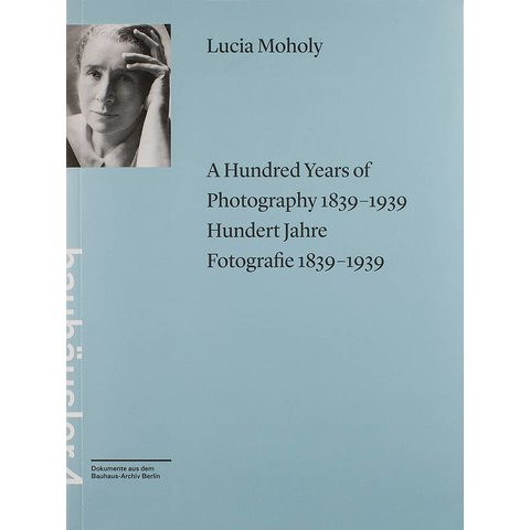 lucia moholy: a hundred years of photography 1839-1939