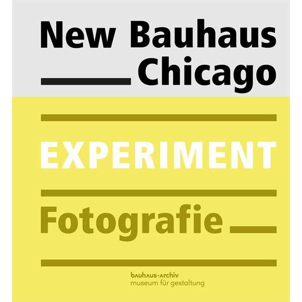 bauhaus-archiv New Bauhaus Chicago. Experiment Fotografie und Film