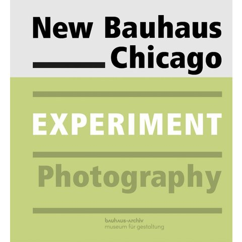 New Bauhaus Chicago. Experiment Photography