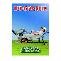 Old Guys Rule Card - Recovering Workaholic