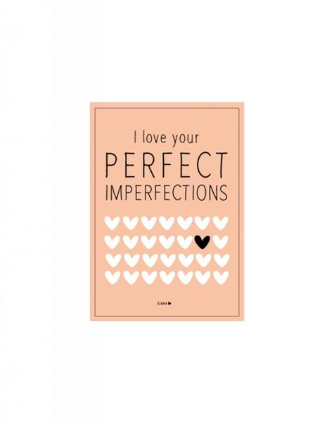 Kaart I love your perfect imperfections