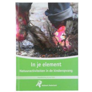 'In je element, Natuuractiviteiten in de kinderopvang' Boek en DVD