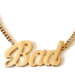 """""""Bad"""" Necklace"""