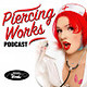 PiercingsWorks Podcast