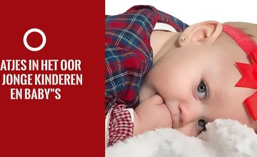 Gaatjes in het oor bij jonge kinderen en baby's