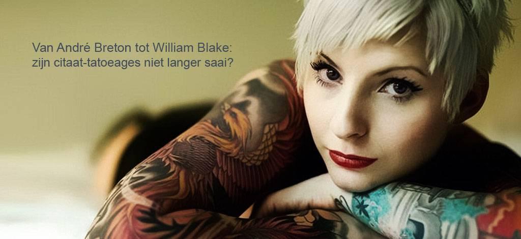 Van André Breton tot William Blake: zijn citaat-tatoeages niet langer saai?