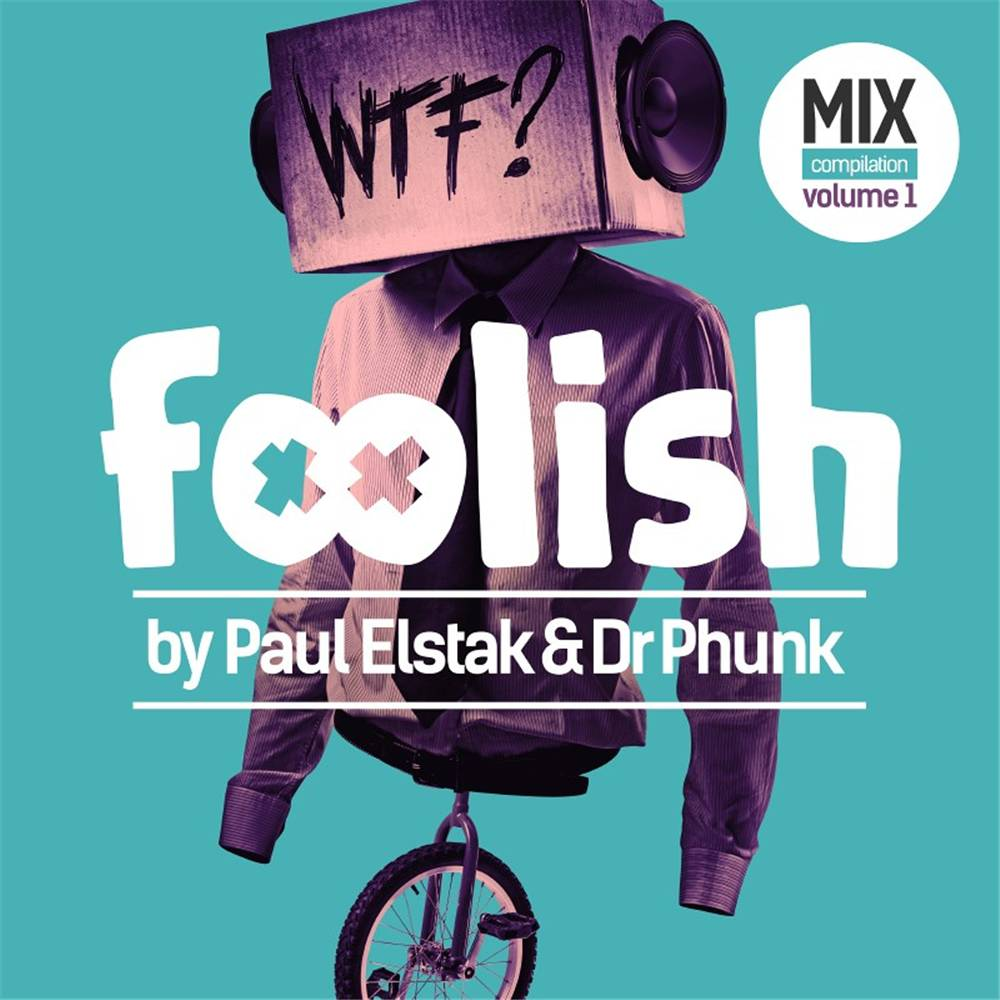 Paul Elstak & Dr. Phunk - Foolish