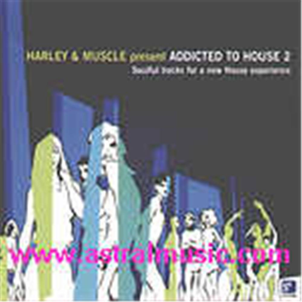 Harley & Muscle Pres.  - Addicted To House 2
